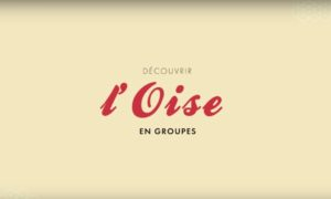 Découvrir l'Oise en Groupes